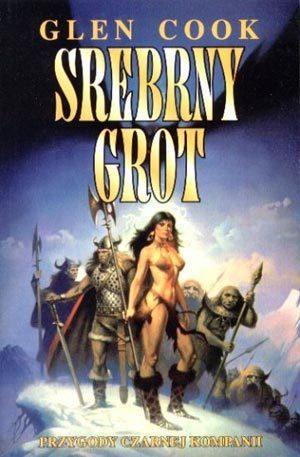 Srebrny grot (Czarna kompania #5)  by  Glen Cook