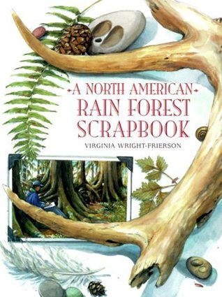 A North American Rain Forest Scrapbook Virginia Wright-Frierson