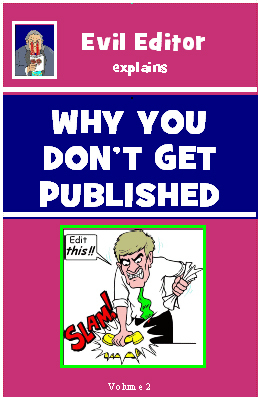 Why You Dont Get Published: 2 Evil Editor