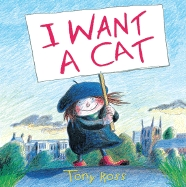 I Want a Cat Tony Ross