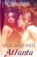Atlanta (The Wild Wild Mess 1)  by  Jayha Leigh