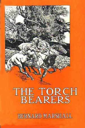 The Torch Bearers: A Tale of Cavalier Days Bernard Marshall