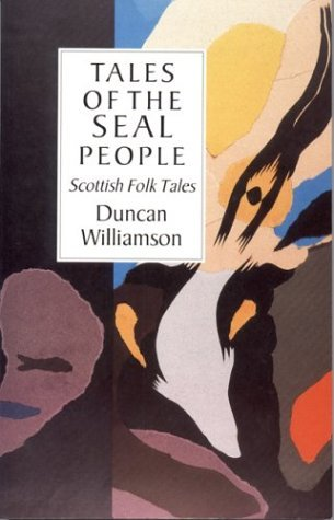 The Broonie, Silkies and Fairies: Travellers Tales Duncan Williamson