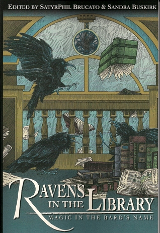 Ravens in the Library: Magic in the Bards Name Phil Brucato