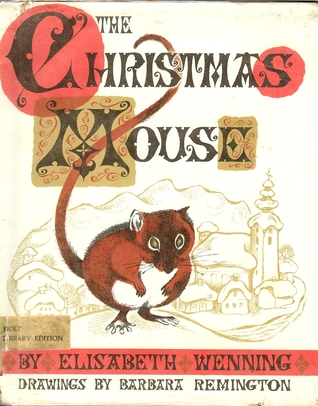 The Christmas Mouse  by  Elisabeth Wenning