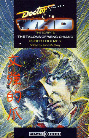 Doctor Who: The Talons of Weng-Chiang  by  Robert  Holmes