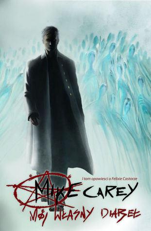 Mój własny diabeł (Felix Castor, #1)  by  Mike Carey