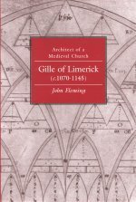 Gille Of Limerick (C.1070 1145): Architect Of A Medieval Church  by  John Fleming