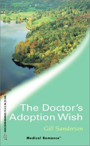The Doctors Adoption Wish (Harlequin Medical Romance 100) (Lakeside Practice) Gill Sanderson