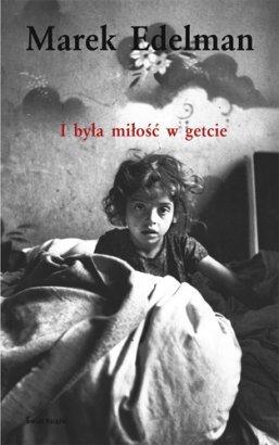 I była miłość w getcie  by  Marek Edelman