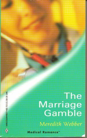 The Marriage Gamble  by  Meredith Webber