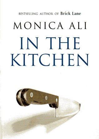 In The Kitchen Monica Ali