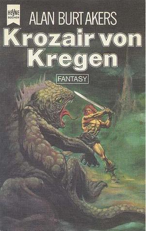 Krozair von Kregen (Krozair Cycle, #3) (Saga von Dray Prescot , #14)  by  Alan Burt Akers