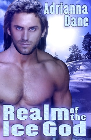 Realm of the Ice God (Images of Desire #1)  by  Adrianna Dane