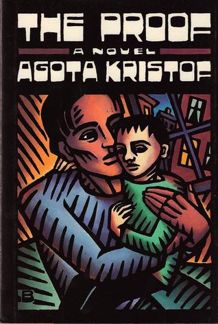 The Proof  by  Ágota Kristóf