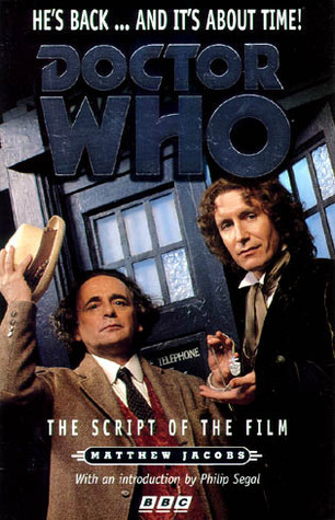 Doctor Who: The Script of the Film  by  Matthew Jacobs
