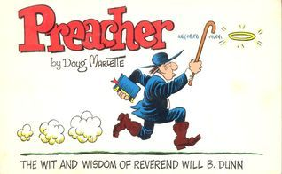 Preacher, The Wit And Wisdom Of Reverend Will B. Dunn Doug Marlette