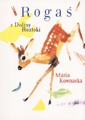 Rogaś z Doliny Roztoki  by  Maria Kownacka