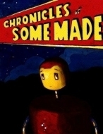 Chronicles of Some Made  by  Felix Tannenbaum