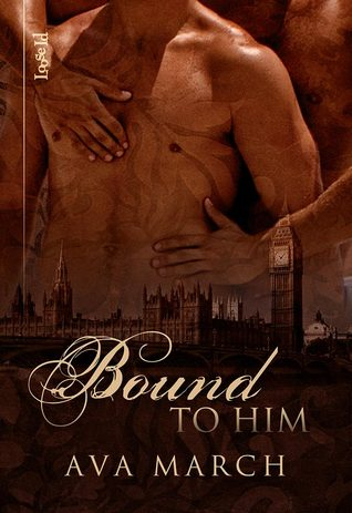 Bound to Him (Bound, #2)  by  Ava March