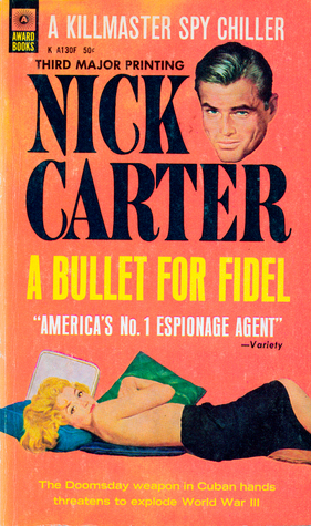 A Bullet for Fidel (Killmaster, #7)  by  Nick Carter