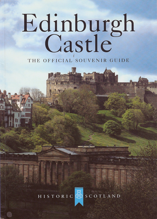Edinburgh Castle The Official Souvenir Guide  by  Chris J. Tabraham