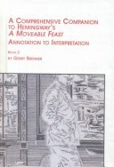 A Comprehensive Companion to Hemingways a Moveable Feast: Annotation to Interpretation Gerry Brenner