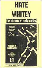 Hate Whitey - The Cinema of Defamation  by  Michael A. Hoffman II