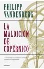 La maldición de Copérnico  by  Philipp Vandenberg