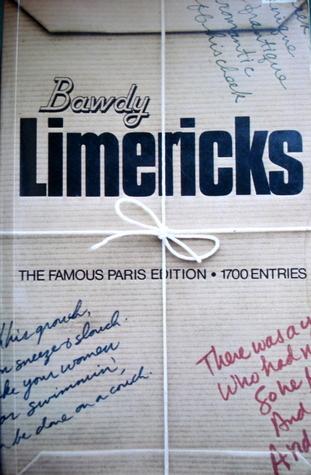 Bawdy Limericks: The Famous Paris Edition, 1700 Entries  by  Gershon Legman