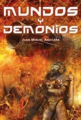 Mundos y demonios Juan Miguel Aguilera