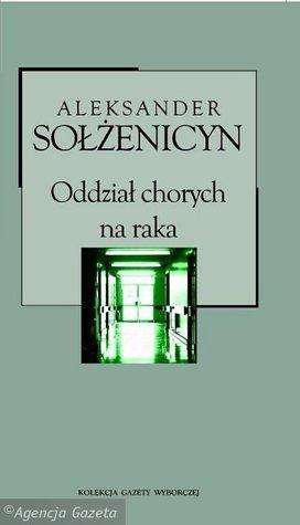 Oddział chorych na raka  by  Aleksandr Solzhenitsyn