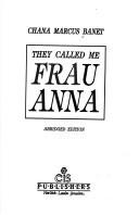 They Called Me Frau Anna Chana Marcus Banet