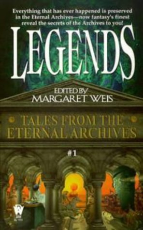 Legends (Tales from the Eternal Archives, Book 1)  by  Margaret Weis