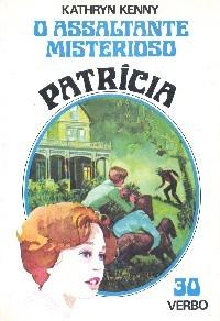 O Assaltante Misterioso (Patrícia #30)  by  Kathryn Kenny