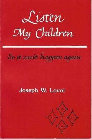 Listen My Children, So it cant happen again Lovoi, Joseph W.