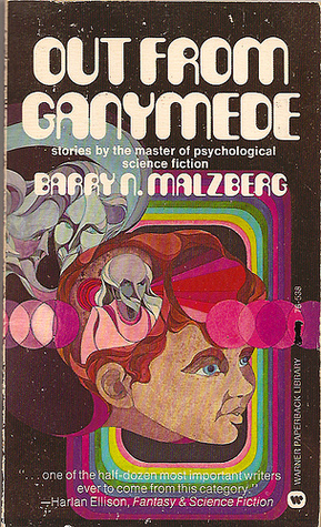 Out From Ganymede Barry N. Malzberg