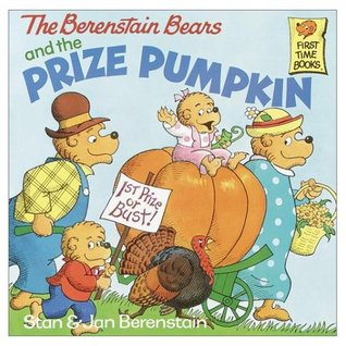 The Berenstein Bears And The Prize Pumpkin  by  Stan Berenstain