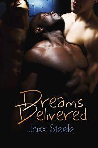 Dreams Delivered Jaxx Steele