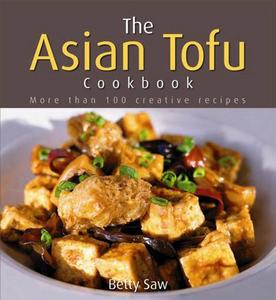 The Asian Tofu Cookbook Betty Saw