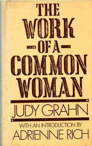 The Work of a Common Woman  by  Judy Grahn