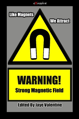 Like Magnets, We Attract Jaye Valentine
