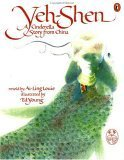 Yeh-Shen: A Cinderella Story from China Ai-Ling Louie