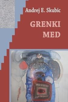 Grenki med  by  Andrej E. Skubic