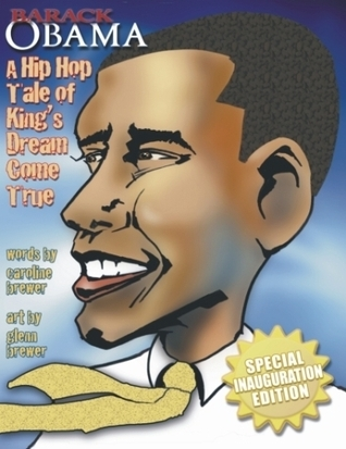 Barack Obama: A Hip Hop Tale of Kings Dream Come True  by  Caroline Brewer