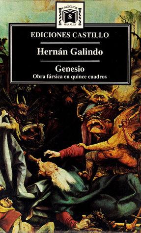 Genesio, obra fársica en quince cuadros Hernán Galindo