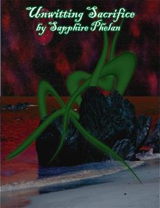 Unwitting Sacrifice  by  Sapphire Phelan