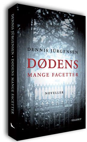 Dødens mange facetter  by  Dennis Jürgensen