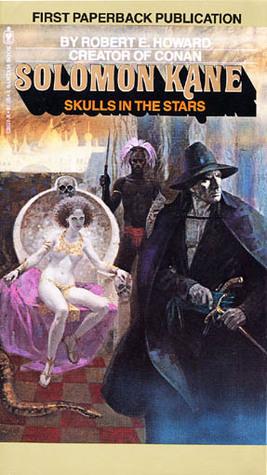 Solomon Kane: Skulls in the Stars  by  Robert E. Howard
