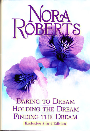 Daring to Dream, Holding the Dream, Finding the Dream (Dream trilogy #1-3)  by  Nora Roberts